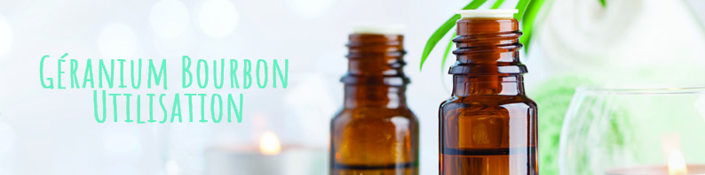 Huile essentielle Géranium Bourbon utilisation