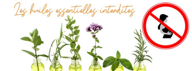 Liste huiles essentielles interdites grossesse et allaitement